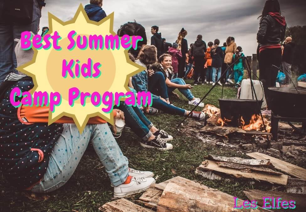 How to Create a Memorable Summer Kids Best Camp Program