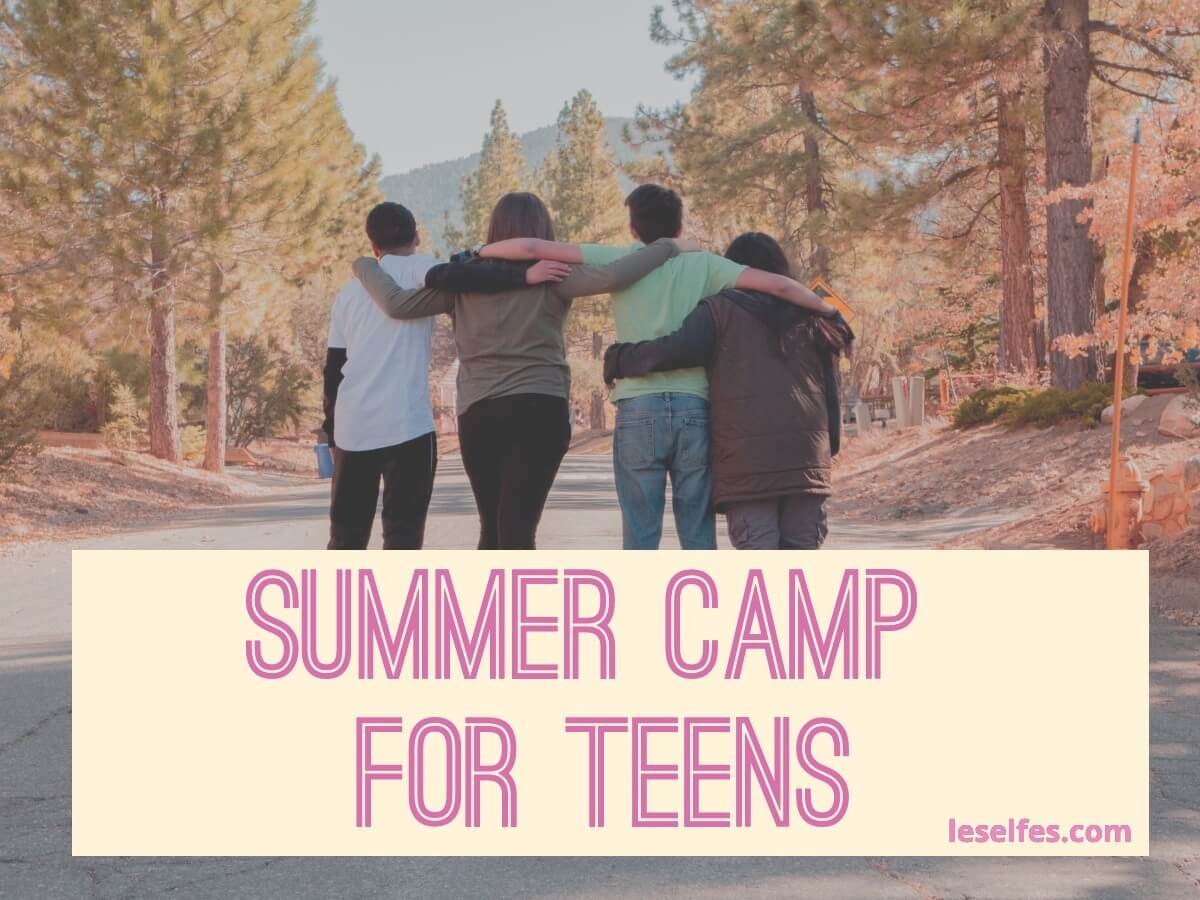 7 Activities Your Child can try in a Summer Camp for Teens