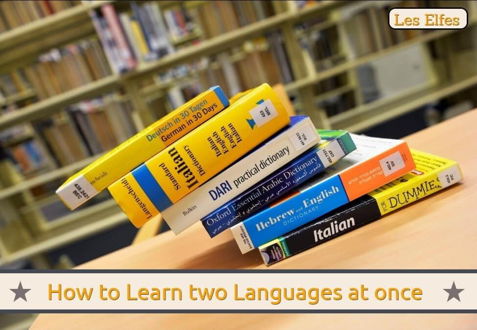 How to be Successful when Learning Two Languages At Once