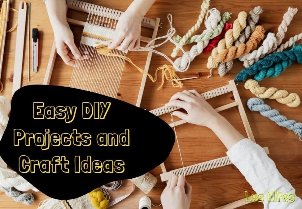 Easy DIY Projects and Craft Ideas