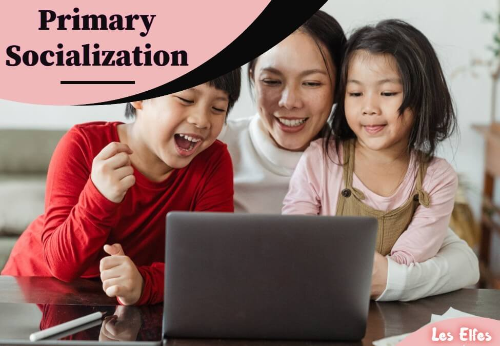 Primary Socialization: A Crucial Factor during Childhood All Through to Adulthood