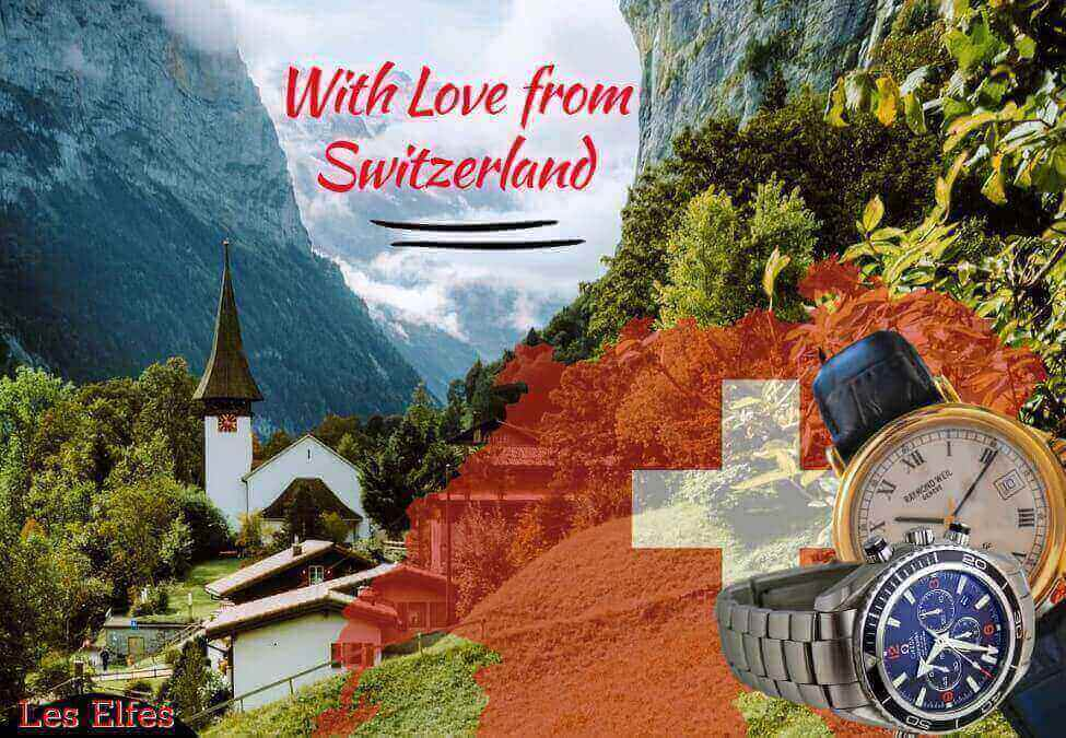 Swiss Made Watches and Other Things that Switzerland is Famous for
