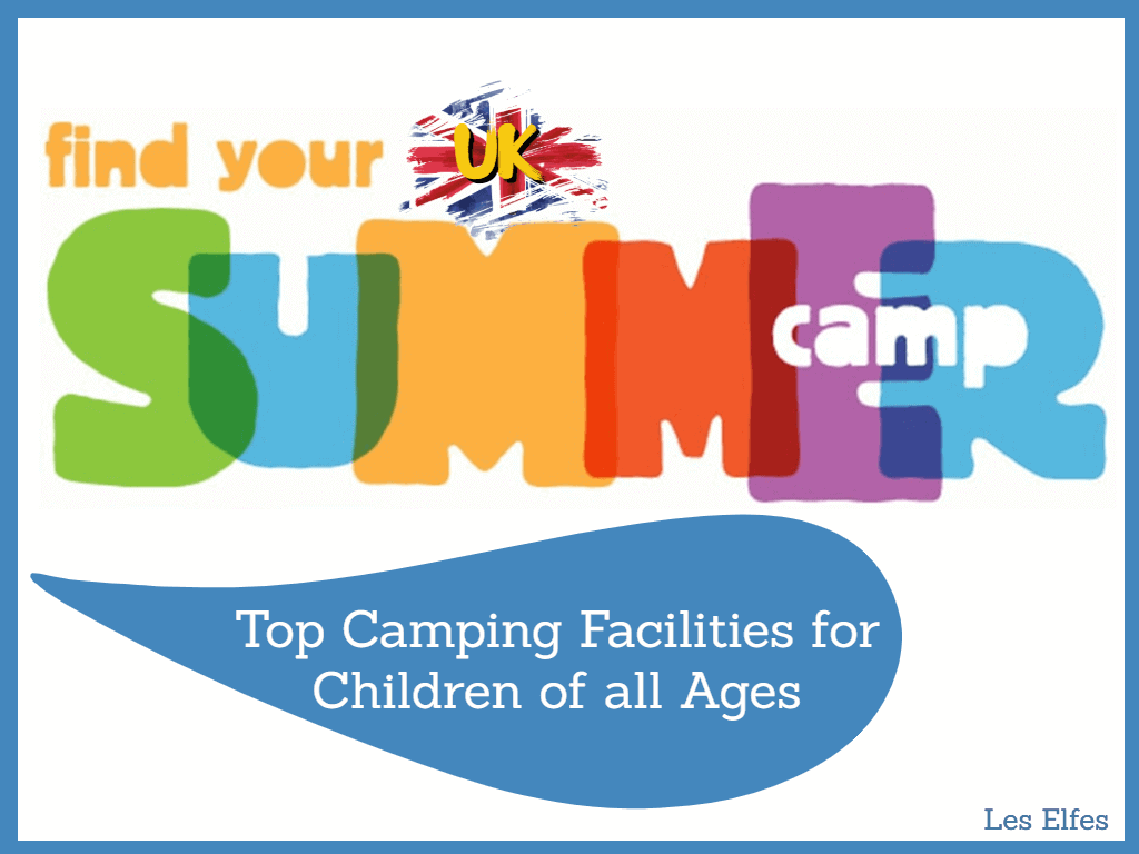 Is there Summer Camp in the UK? Top Camping Facilities for Children of all Ages