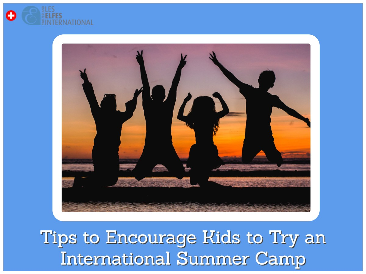 Tips to Encourage Your Kids to Try an International Summer Camp